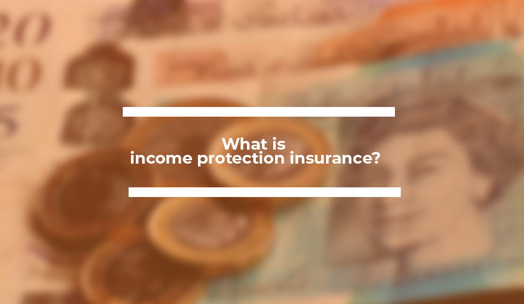 What is income protection insurance?